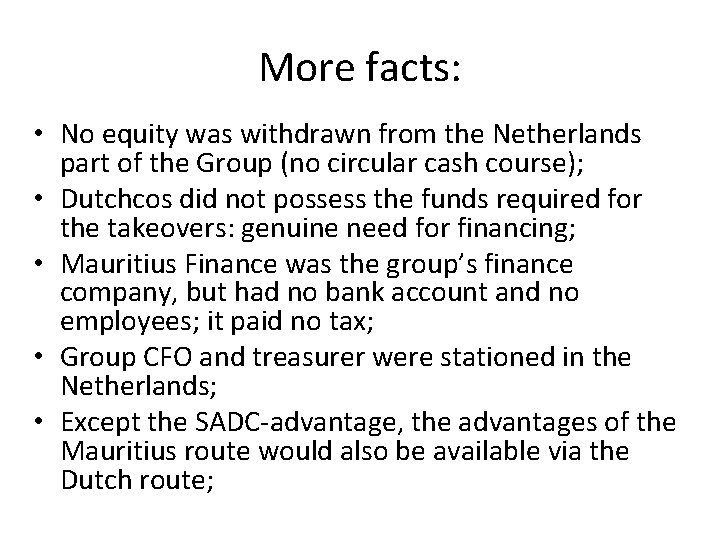 More facts: • No equity was withdrawn from the Netherlands part of the Group
