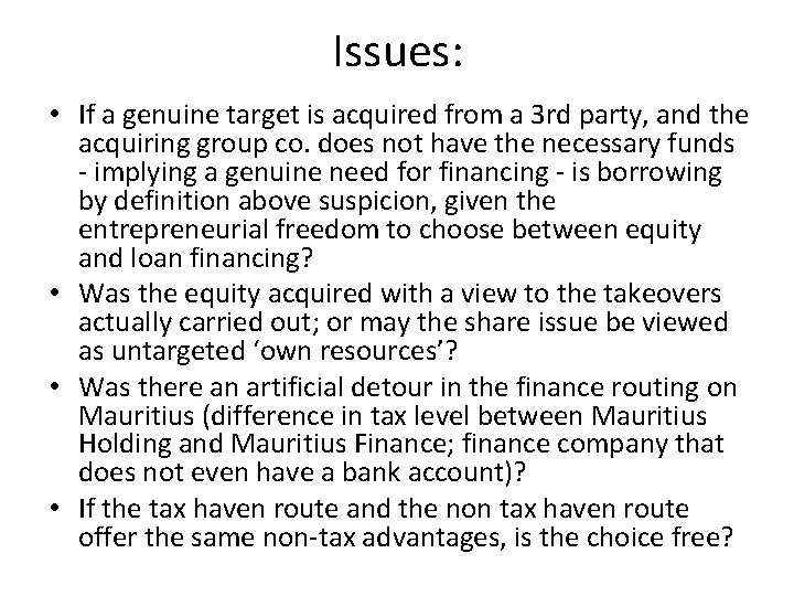 Issues: • If a genuine target is acquired from a 3 rd party, and