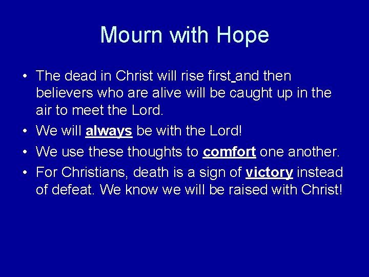 Mourn with Hope • The dead in Christ will rise first and then believers