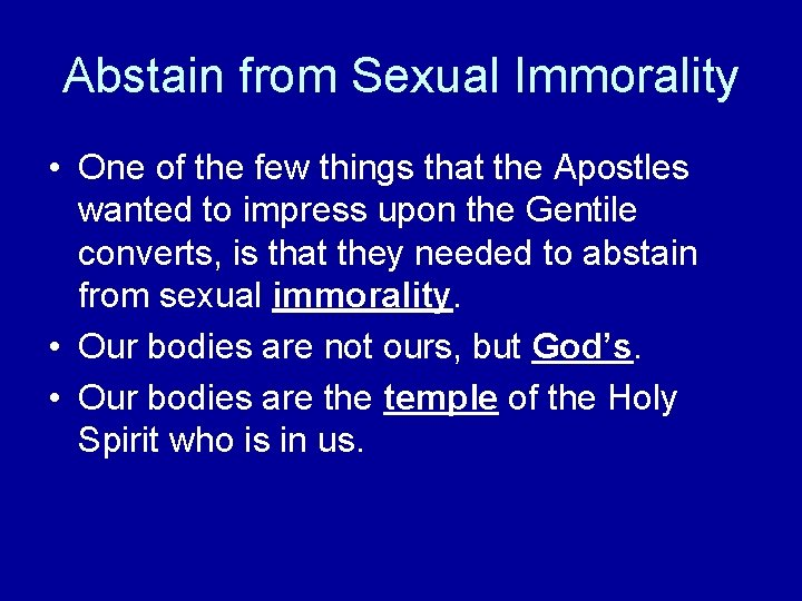 Abstain from Sexual Immorality • One of the few things that the Apostles wanted