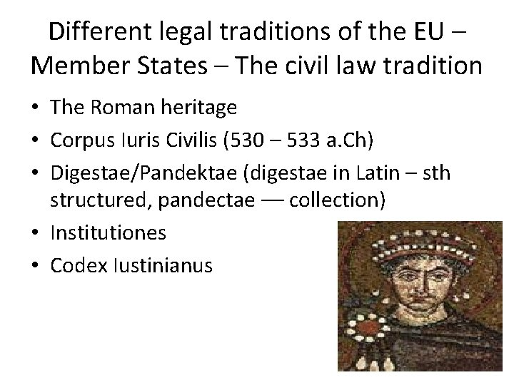 Different legal traditions of the EU – Member States – The civil law tradition