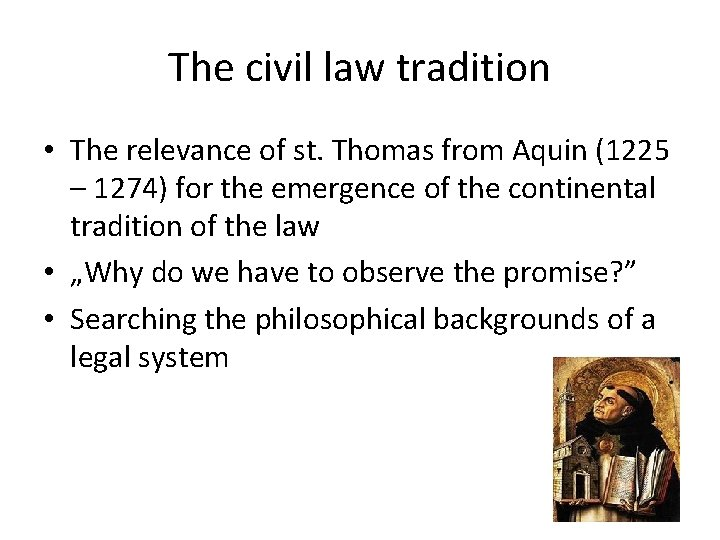 The civil law tradition • The relevance of st. Thomas from Aquin (1225 –