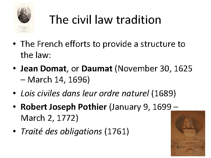 The civil law tradition • The French efforts to provide a structure to the