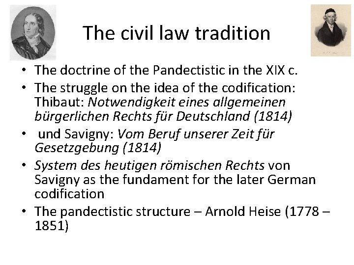 The civil law tradition • The doctrine of the Pandectistic in the XIX c.