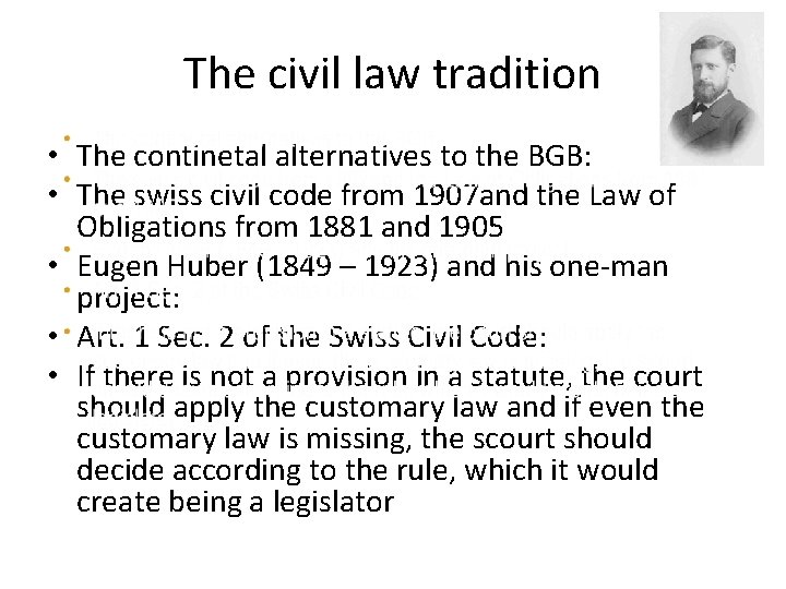 The civil law tradition • The continetal alternatives to the BGB: • The swiss