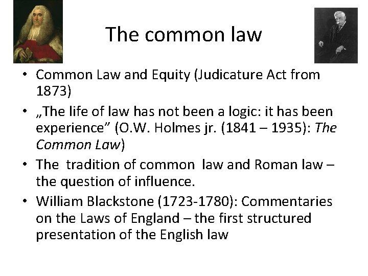 """The common law • Common Law and Equity (Judicature Act from 1873) • """"The"""