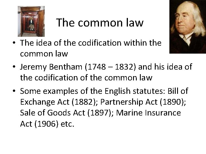 The common law • The idea of the codification within the common law •