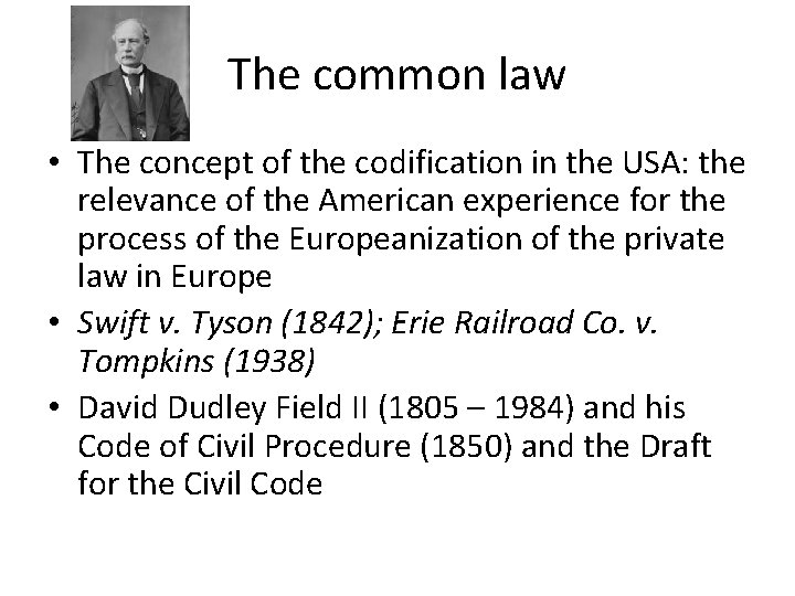 The common law • The concept of the codification in the USA: the relevance