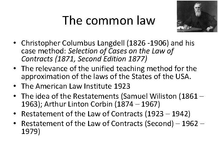 The common law • Christopher Columbus Langdell (1826 -1906) and his case method: Selection
