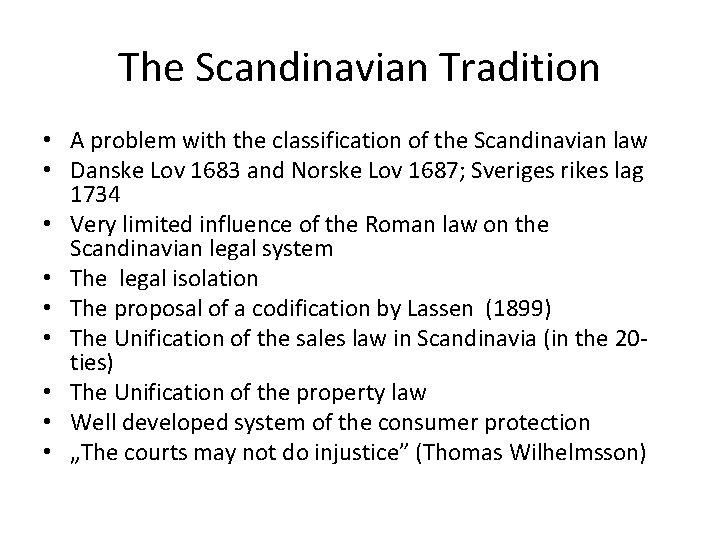 The Scandinavian Tradition • A problem with the classification of the Scandinavian law •