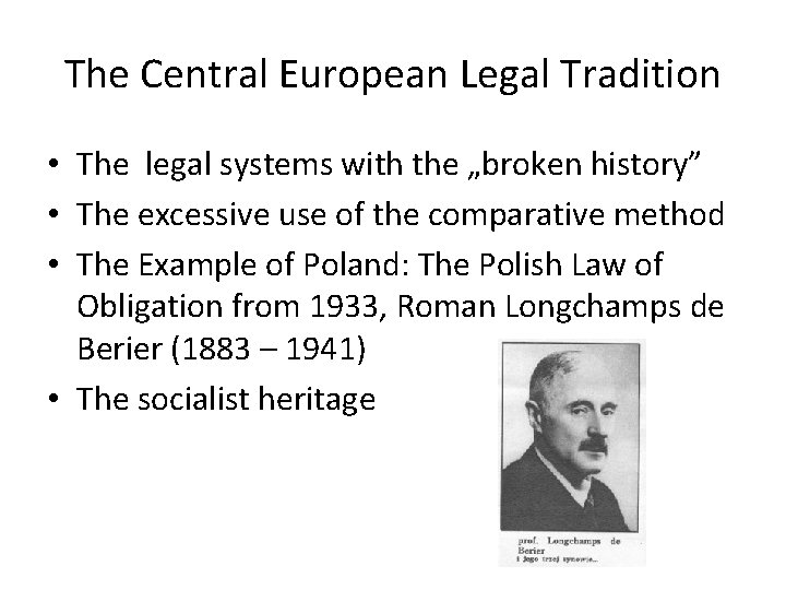 """The Central European Legal Tradition • The legal systems with the """"broken history"""" •"""