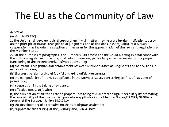 The EU as the Community of Law Article 81 (ex Article 65 TEC) 1.