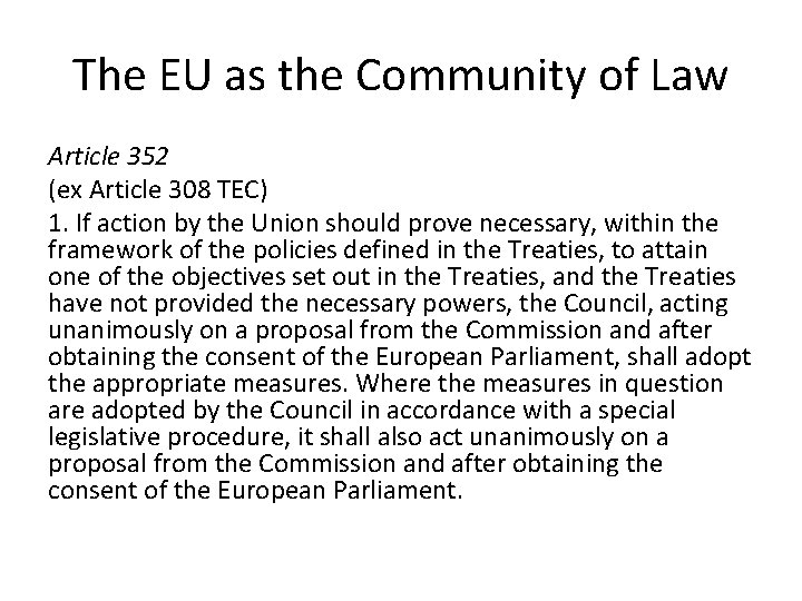 The EU as the Community of Law Article 352 (ex Article 308 TEC) 1.