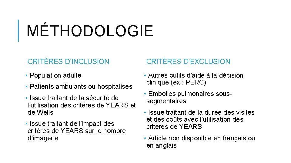MÉTHODOLOGIE CRITÈRES D'INCLUSION • Population adulte • Patients ambulants ou hospitalisés CRITÈRES D'EXCLUSION •