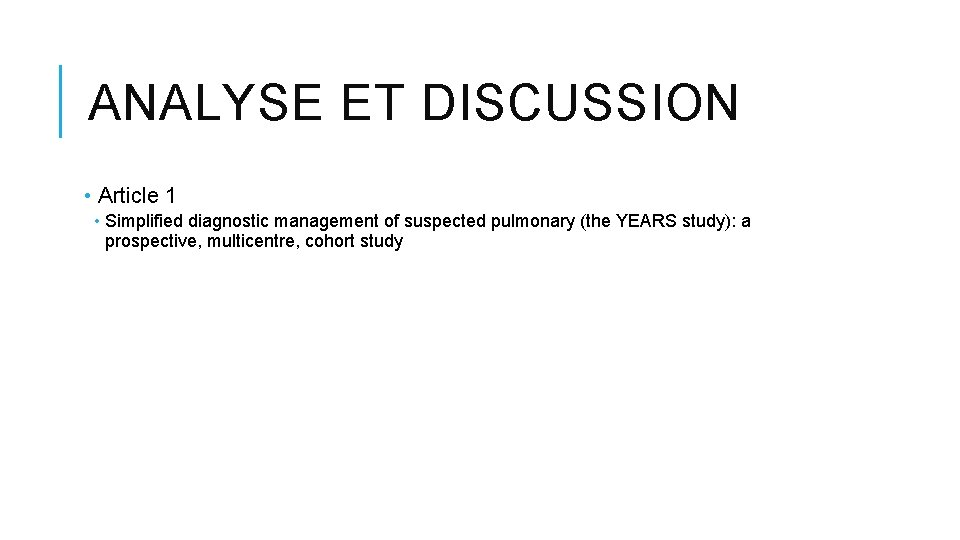 ANALYSE ET DISCUSSION • Article 1 • Simplified diagnostic management of suspected pulmonary (the