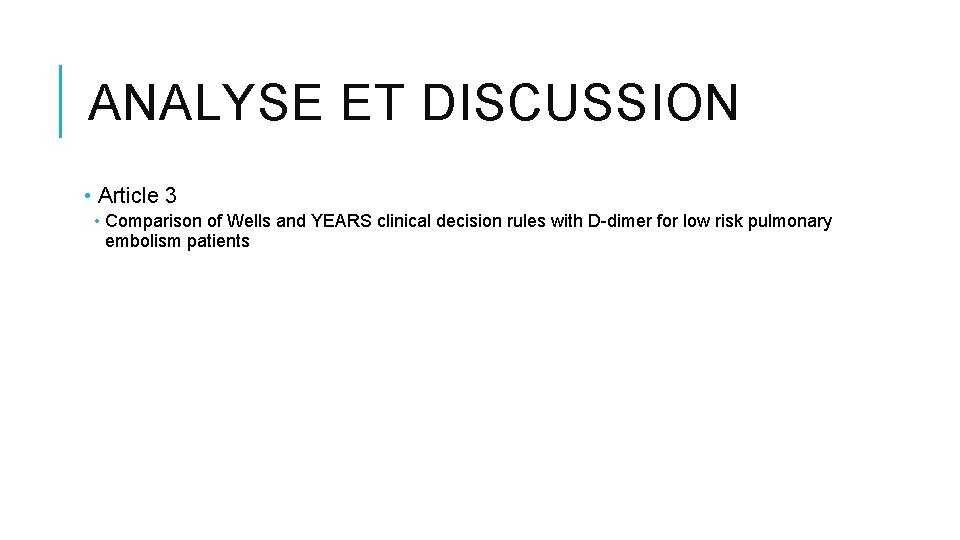 ANALYSE ET DISCUSSION • Article 3 • Comparison of Wells and YEARS clinical decision