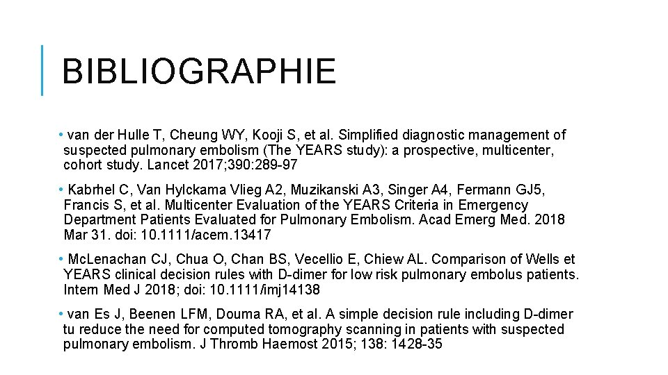 BIBLIOGRAPHIE • van der Hulle T, Cheung WY, Kooji S, et al. Simplified diagnostic