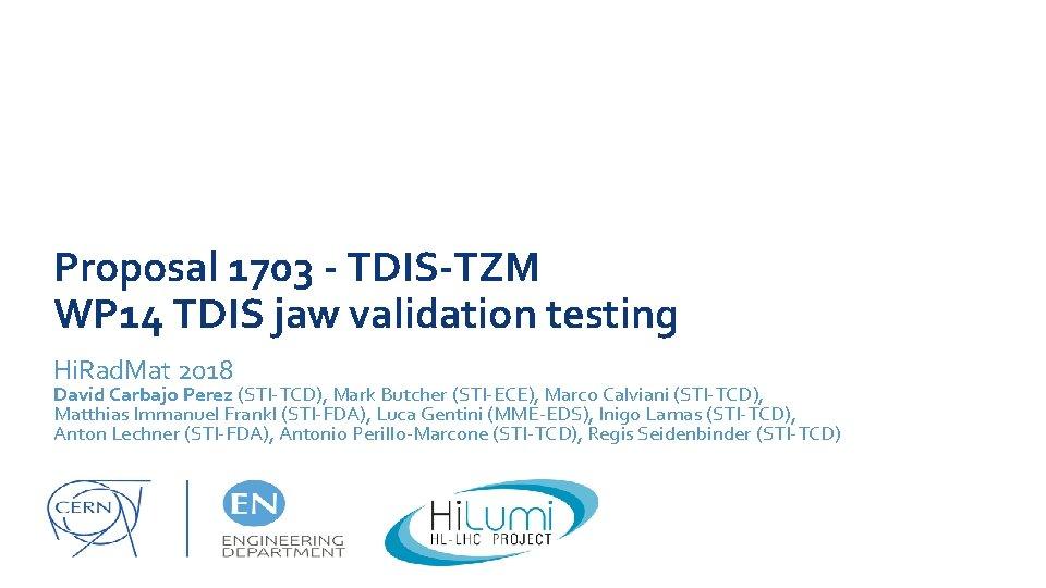 Proposal 1703 - TDIS-TZM WP 14 TDIS jaw validation testing Hi. Rad. Mat 2018