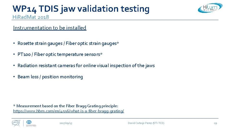 WP 14 TDIS jaw validation testing Hi. Rad. Mat 2018 Instrumentation to be installed