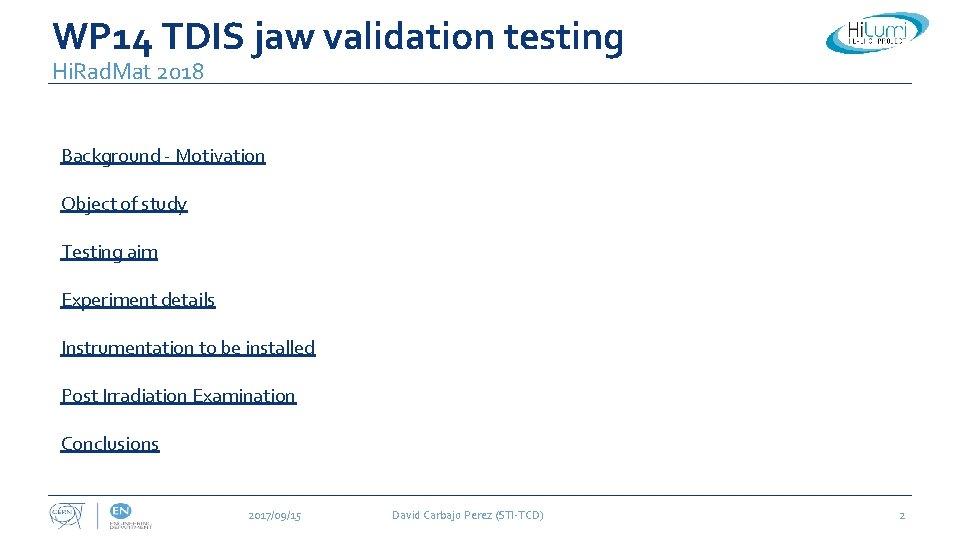 WP 14 TDIS jaw validation testing Hi. Rad. Mat 2018 Background - Motivation Object