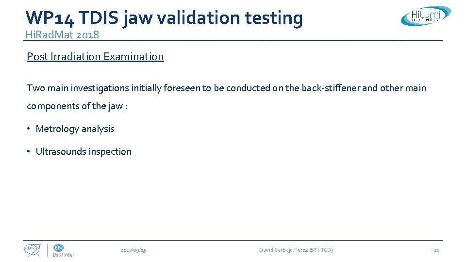 WP 14 TDIS jaw validation testing Hi. Rad. Mat 2018 Post Irradiation Examination Two