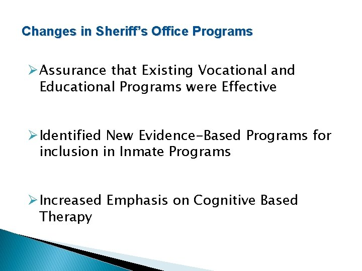 Changes in Sheriff's Office Programs ØAssurance that Existing Vocational and Educational Programs were Effective