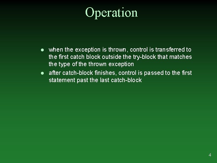 Operation l l when the exception is thrown, control is transferred to the first