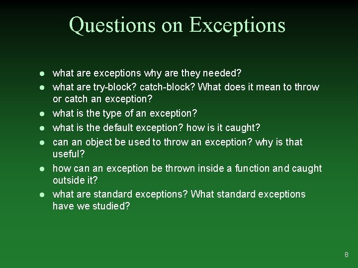 Questions on Exceptions l l l l what are exceptions why are they needed?