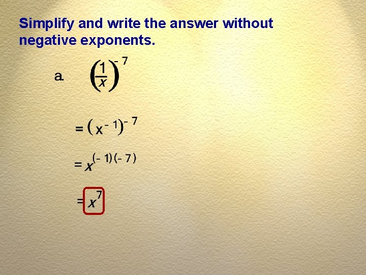Simplify and write the answer without negative exponents.