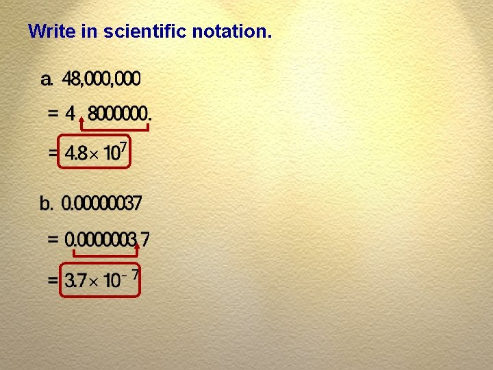 Write in scientific notation.