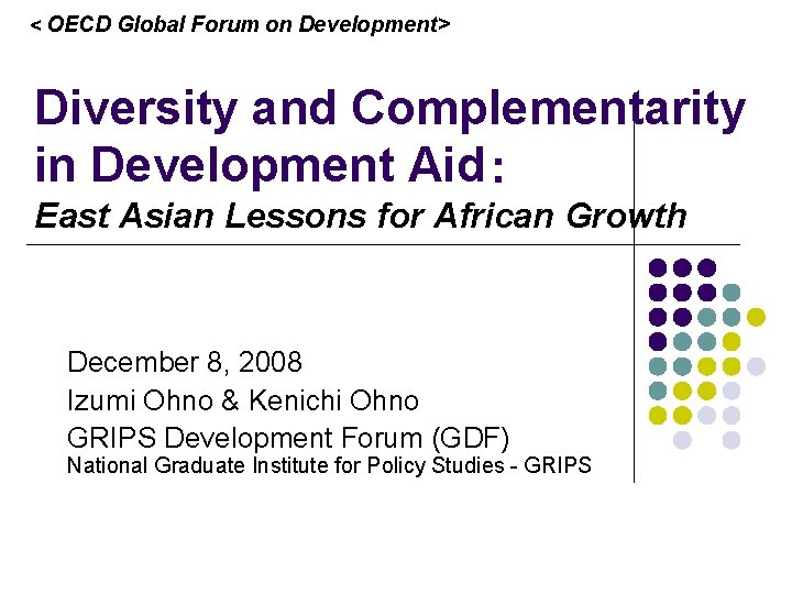 < OECD Global Forum on Development> Diversity and Complementarity in Development Aid: East Asian