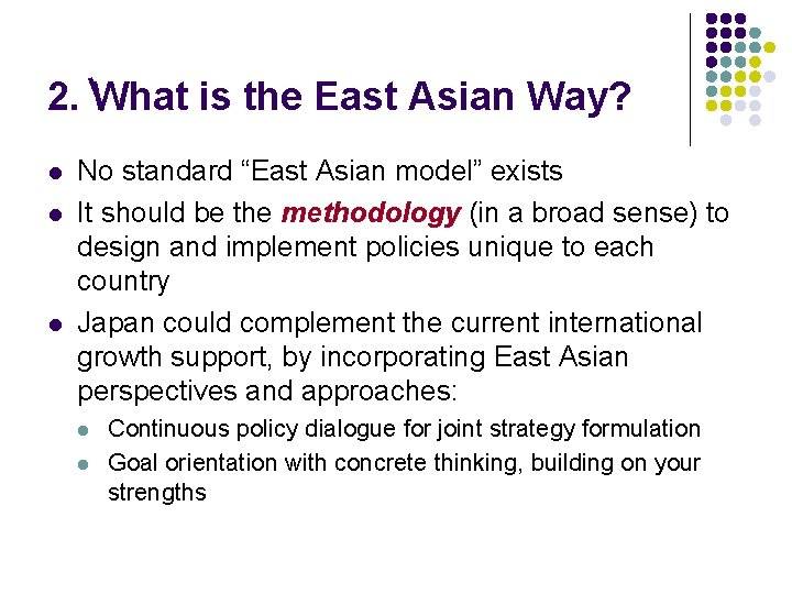 """2. What is the East Asian Way? l l l No standard """"East Asian"""