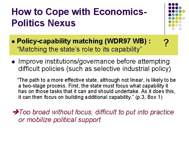 How to Cope with Economics. Politics Nexus l l Policy-capability matching (WDR 97 WB)