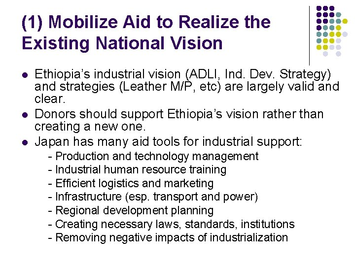 (1) Mobilize Aid to Realize the Existing National Vision l l l Ethiopia's industrial