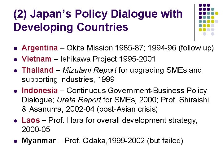 (2) Japan's Policy Dialogue with Developing Countries l l l Argentina – Okita Mission