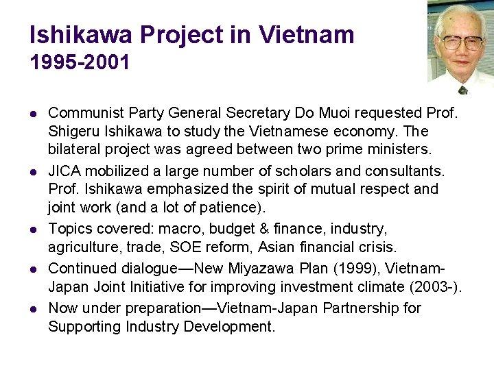Ishikawa Project in Vietnam 1995 -2001 l l l Communist Party General Secretary Do