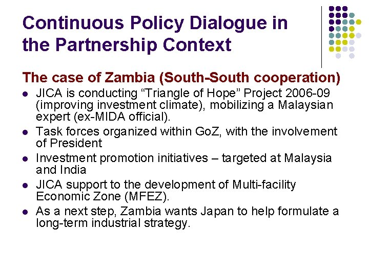 Continuous Policy Dialogue in the Partnership Context The case of Zambia (South-South cooperation) l