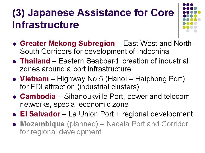 (3) Japanese Assistance for Core Infrastructure l l l Greater Mekong Subregion – East-West