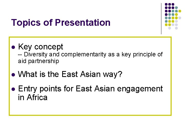 Topics of Presentation l Key concept -- Diversity and complementarity as a key principle