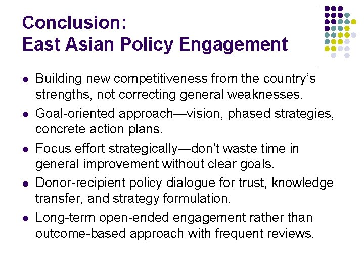 Conclusion: East Asian Policy Engagement l l l Building new competitiveness from the country's