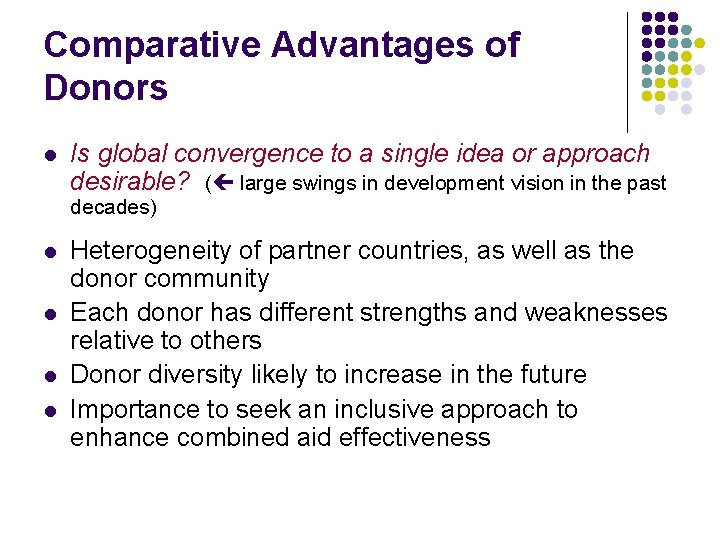 Comparative Advantages of Donors l Is global convergence to a single idea or approach