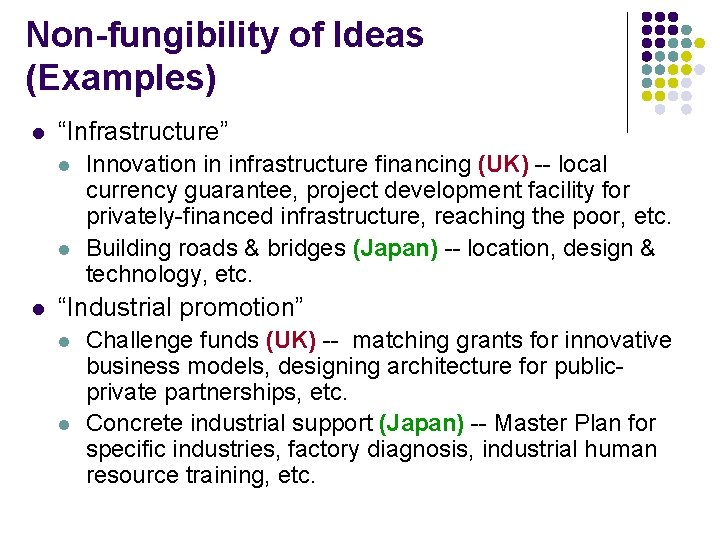 """Non-fungibility of Ideas (Examples) l """"Infrastructure"""" l l l Innovation in infrastructure financing (UK)"""