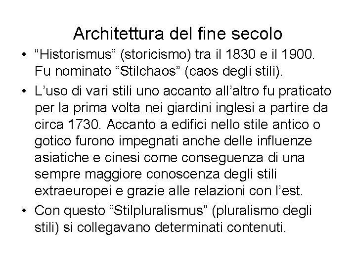 """Architettura del fine secolo • """"Historismus"""" (storicismo) tra il 1830 e il 1900. Fu"""