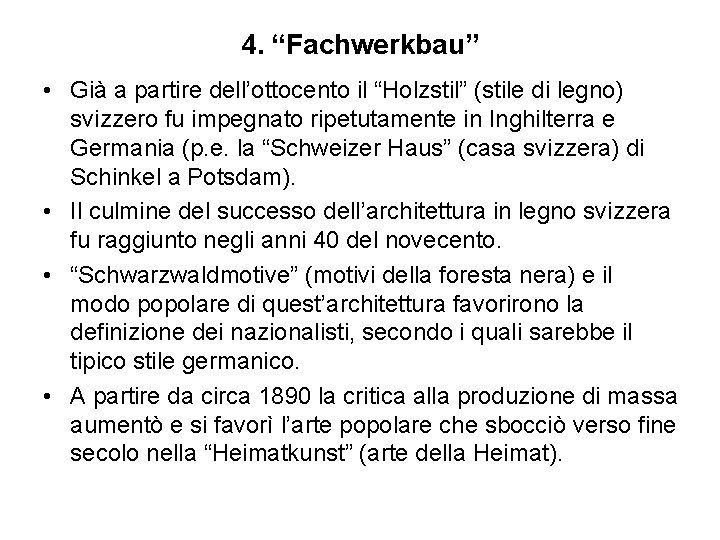 """4. """"Fachwerkbau"""" • Già a partire dell'ottocento il """"Holzstil"""" (stile di legno) svizzero fu"""