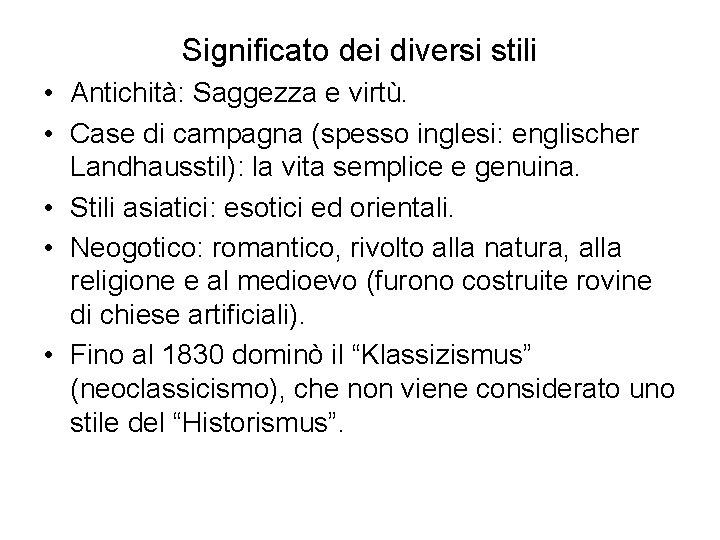 Significato dei diversi stili • Antichità: Saggezza e virtù. • Case di campagna (spesso