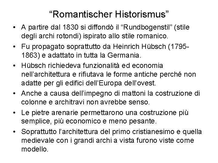 """""""Romantischer Historismus"""" • A partire dal 1830 si diffondò il """"Rundbogenstil"""" (stile degli archi"""