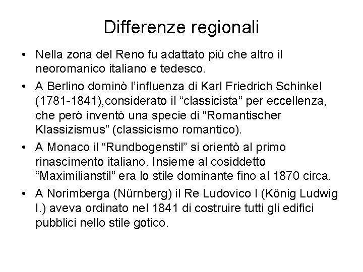 Differenze regionali • Nella zona del Reno fu adattato più che altro il neoromanico
