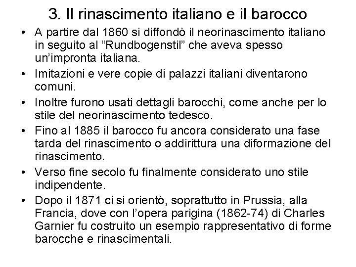 3. Il rinascimento italiano e il barocco • A partire dal 1860 si diffondò