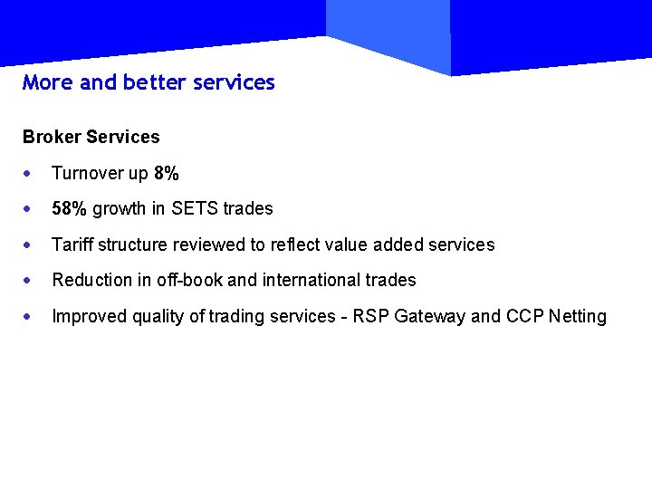 More and better services Broker Services · Turnover up 8% · 58% growth in