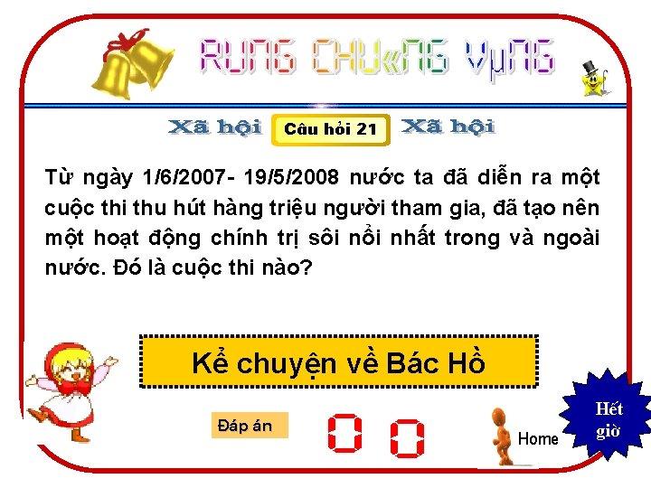 C©u hái 21 Từ ngày 1/6/2007 - 19/5/2008 nước ta đã diễn ra một